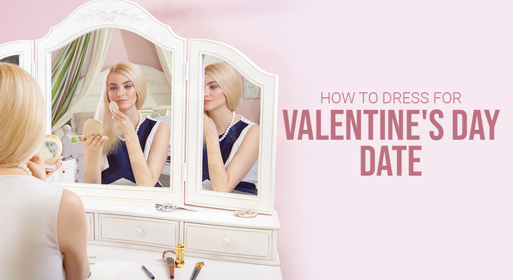 dressing tips for valentines day date